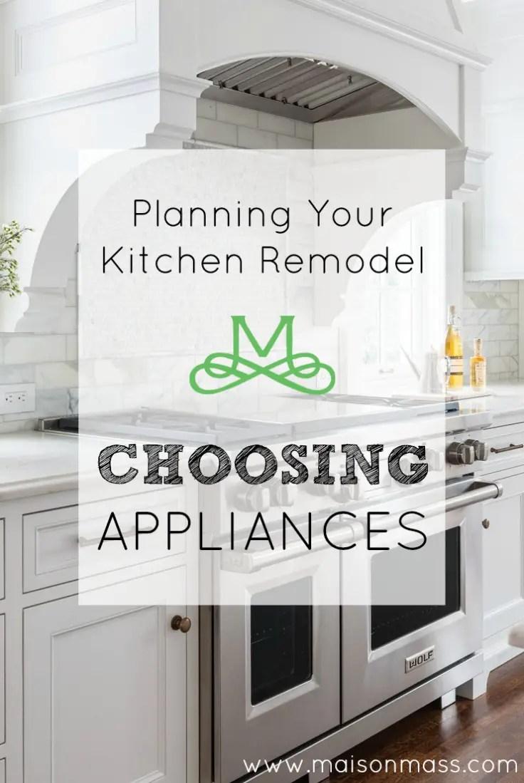 Planning Your Kitchen Remodel - Choosing Appliances • Maison Mass