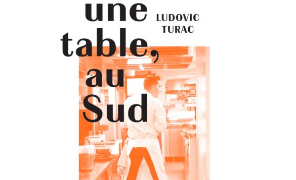 Ludovic Turac : Une table, au Sud.