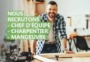 Recrutement : chef d'équipe et charpentier