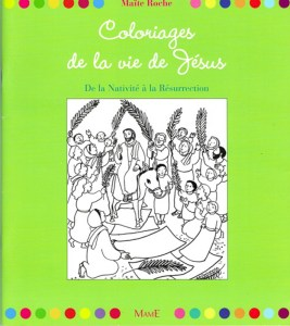 Coloriages de la vie de Jésus, Maïte Roche, 2011 Mame