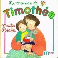 La maman de Timothée, collection Timothée, Maïte Roche, Mame, 1991