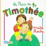 Le papa de Timothée, collection Timothée, Maïte Roche, Mame, 1991