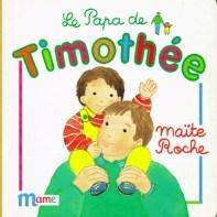 Le papa de Timothée, collection Timothée, Maïte Roche, Mame, 1991