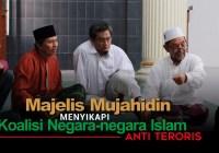 Majelis Mujahidin Menyikapi Koalisi Negara-negara Islam Anti Teroris