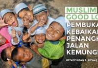 Muslim Good Looking Pembuka Jalan Kebaikan, Penangkal Jalan Kemungkaran