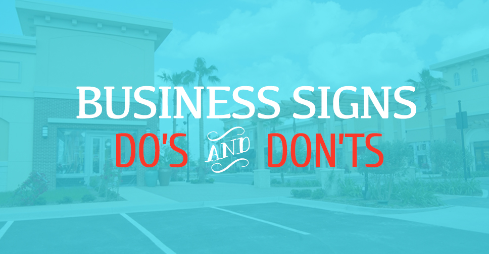 Business Sign Design Do's and Don'ts