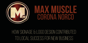 Max-Muscle-Brand-Awareness With Signage