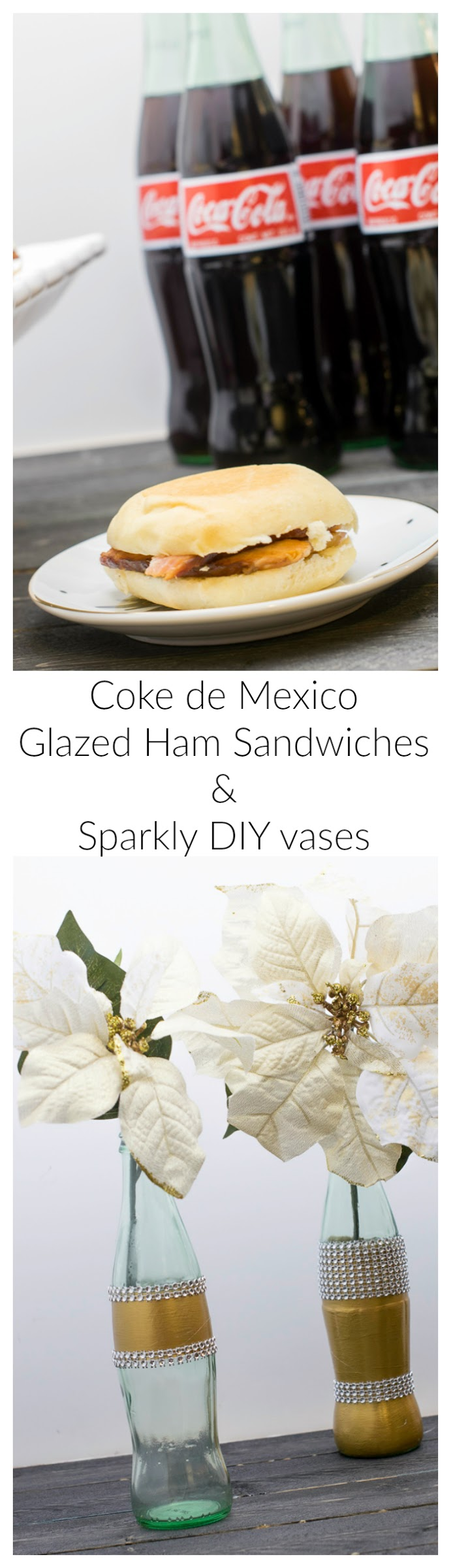 Coke De Mexico glazed ham sandwiches and sparkly diy vases. Coke de Mexico Glazed ham sandwiches for holiday entertaining. Learn how to decorate the glass bottles with gold paint and rhinestones for a stunning display. #ShareHolidayJoy #CollectiveBias