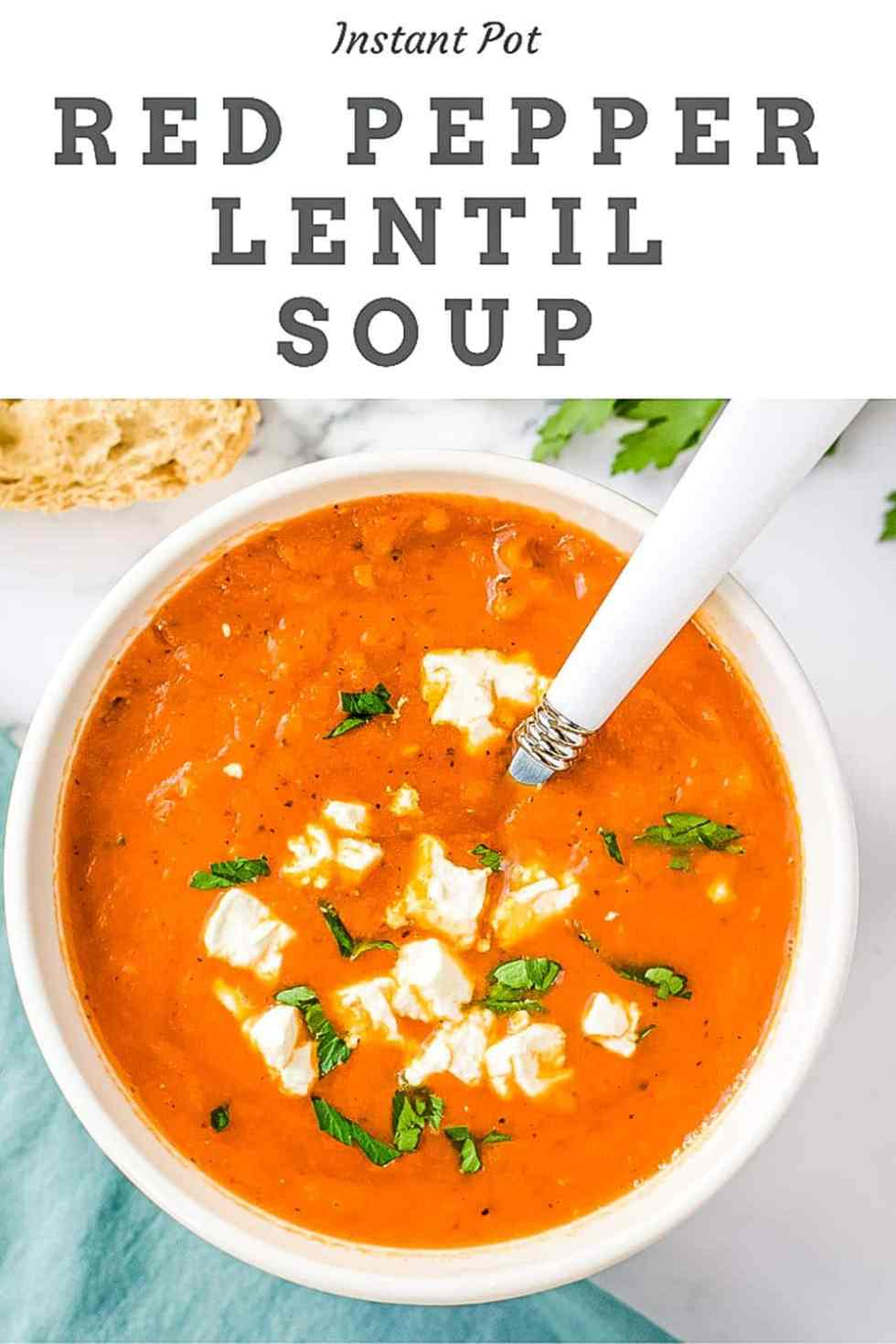 Instant pot red pepper lentil soup text and picture of garnished soup in a bowl