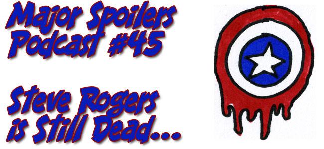Major Spoilers Podcast #45