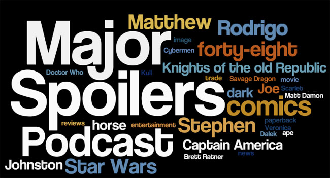 Major Spoilers Podcast #48