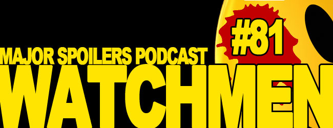 Major Spoilers Podcast The Watchmen Alan Moore Dave Gibbons