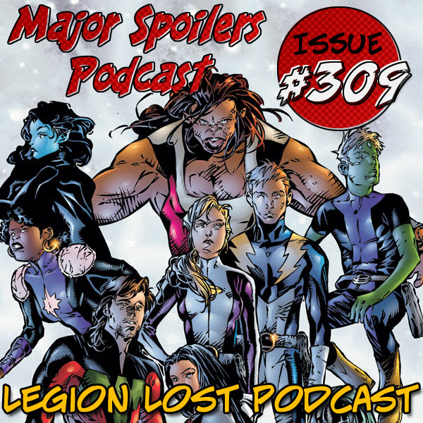 Major Spoilers Podcast 309