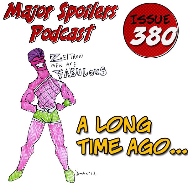 Major Spoilers Podcast 380