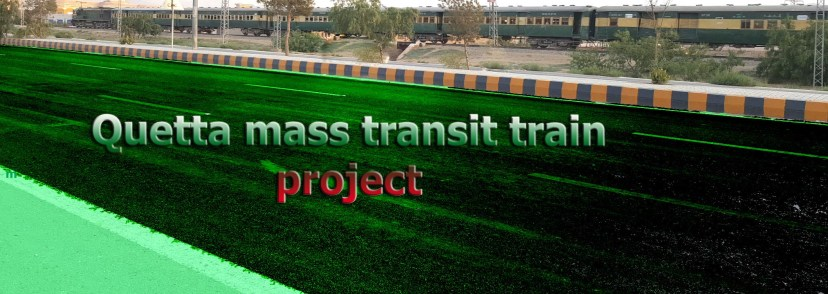 Quetta mass transit system. tain and railway lines.