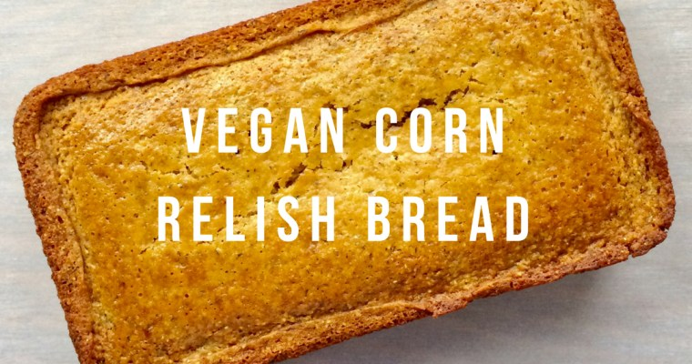 Vegan Corn Relish Bread
