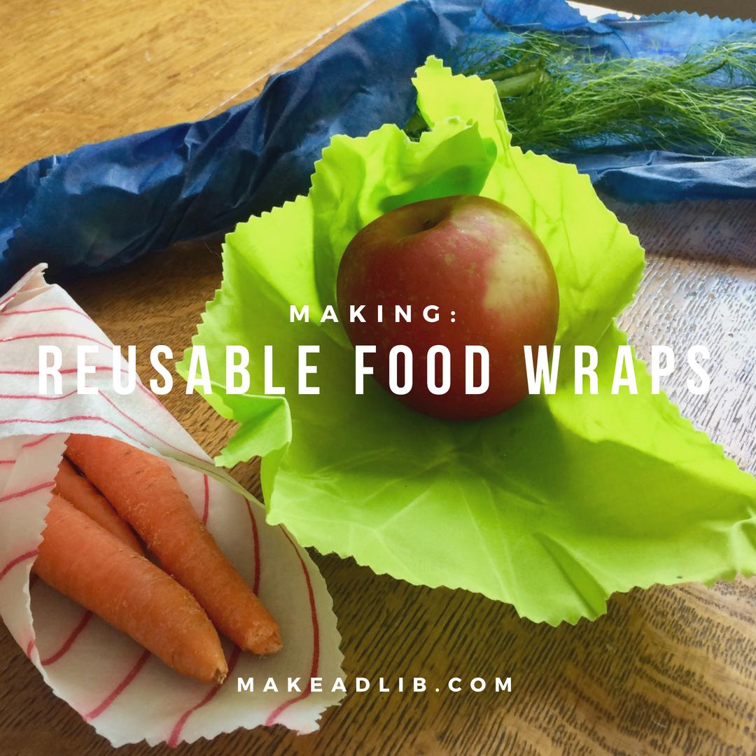 Making Reusable Food Wraps Make Ad Lib