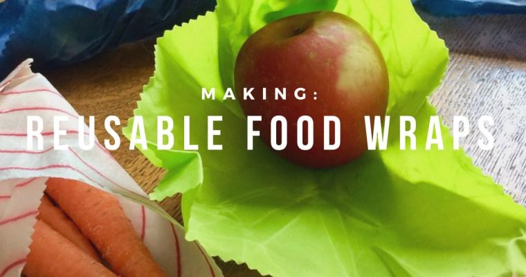 Making: Reusable Food Wraps