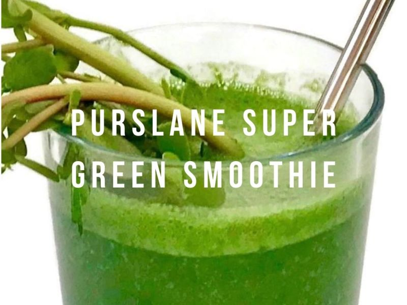 Purslane Super Green Smoothie