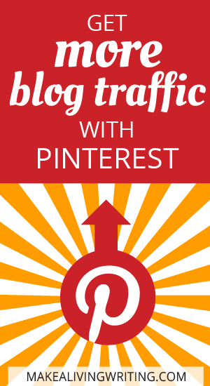 Get more blog traffic with Pinterest. Makealivingwriting.com