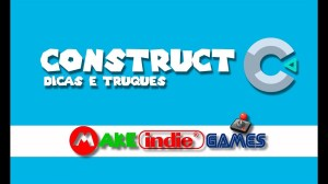 Construct 3 - Dicas e Truques