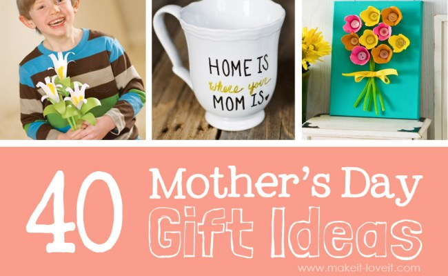 40 Homemade Mother S Day Gift Ideas Make It And Love It