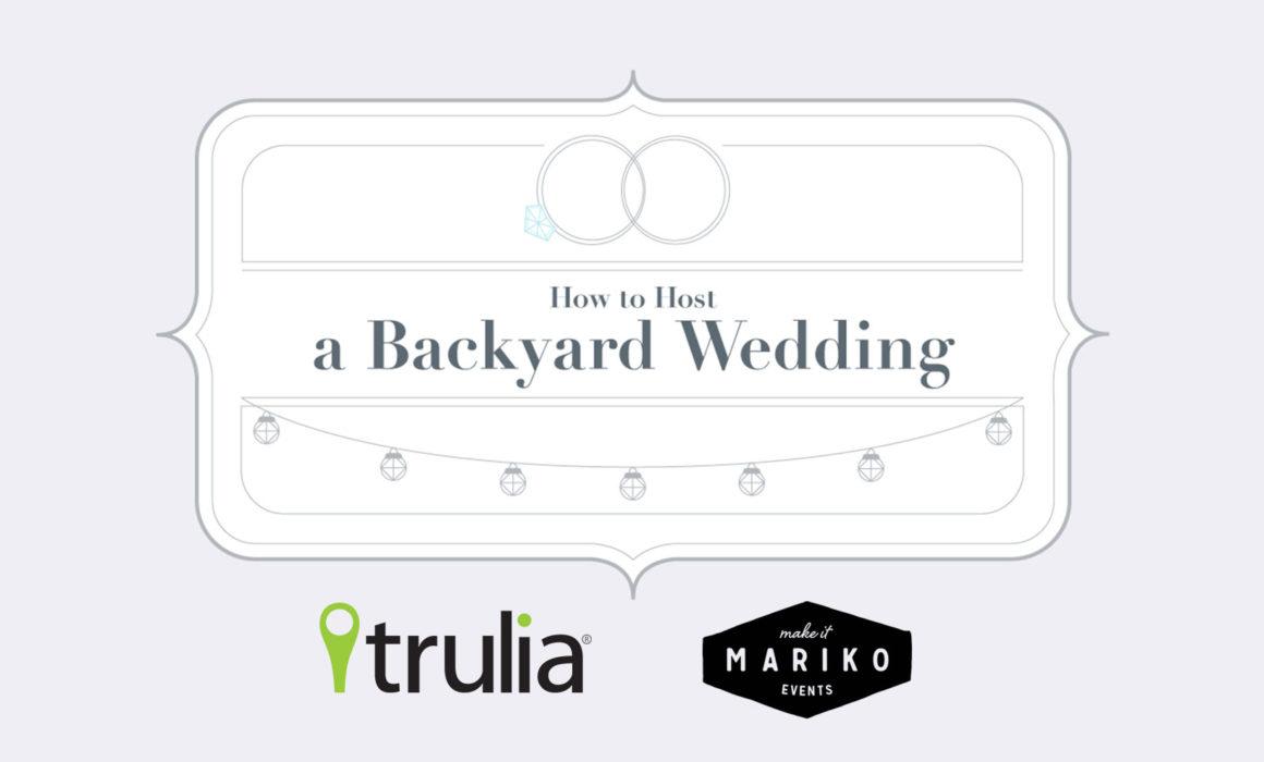 Tips on Hosting a Backyard Wedding with Trulia + Make it