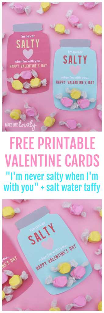 """Cute FREE printable valentine cards for Valentine's Day! Says """"I'm never salty when I'm with you."""" Just add salt water taffy candy for a fun Valentine's Day card for friends and your significant other!"""