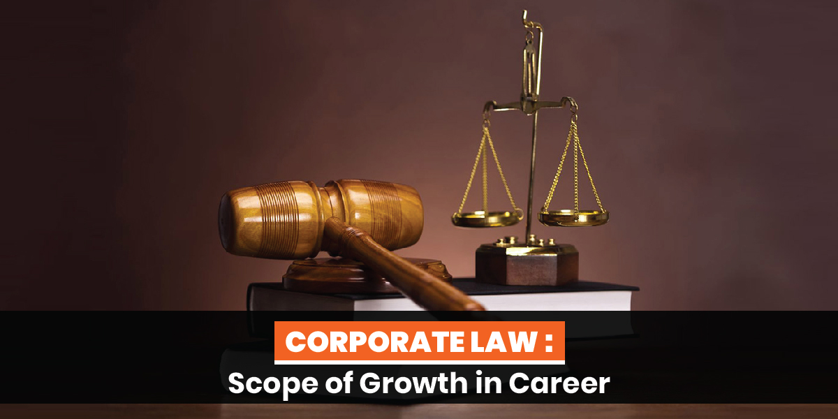 Corporate Law: Scope of Growth in Career