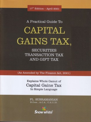 Snow White A Practical Guide to Capital Gains Tax By P L Subramanian