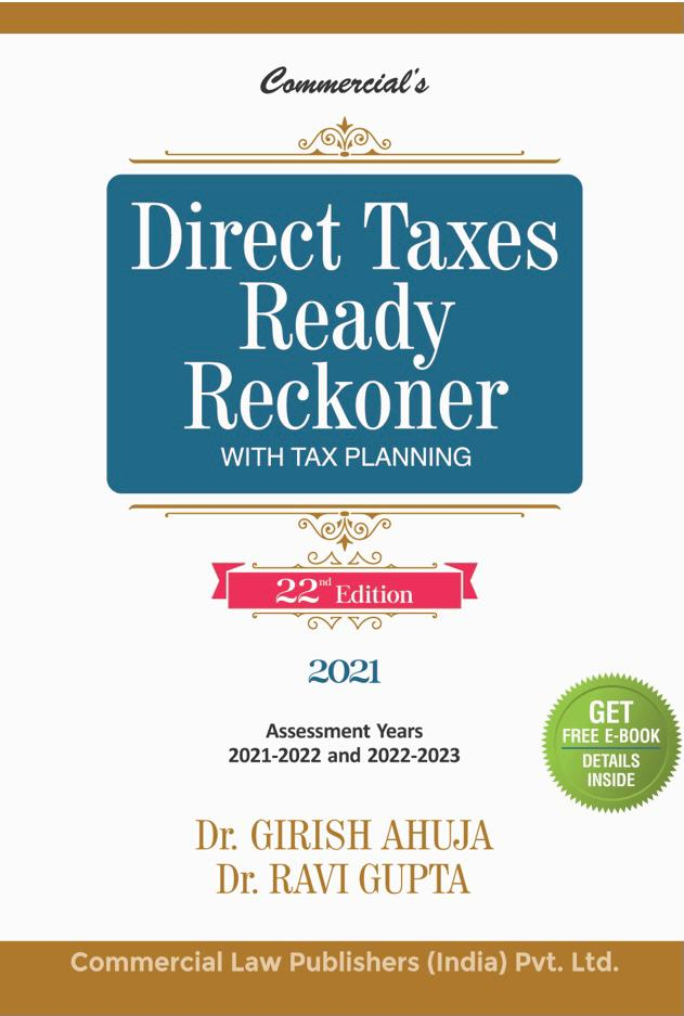 Commercial Direct Taxes Ready Reckoner with Tax Planning By Dr. Girish Ahuja Dr. Ravi Gupta Edition April 2021