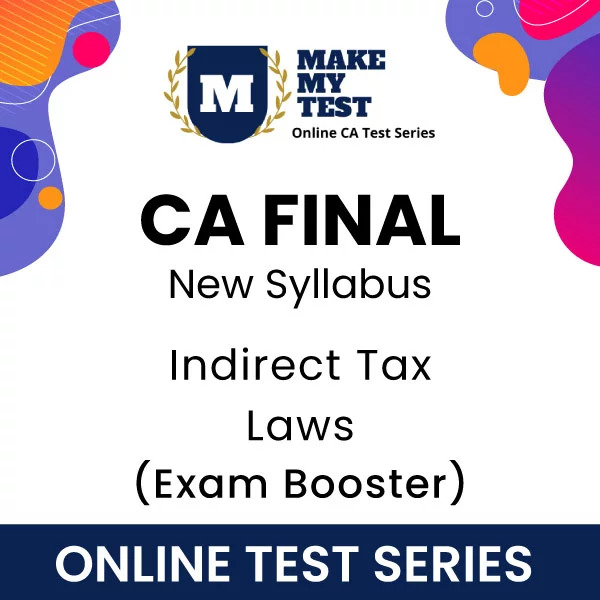 CA Final Indirect Tax Laws New Syllabus Online Test Series