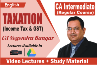 Video Lecture CA Inter Taxation Old and New By CA Yogendra Bangar