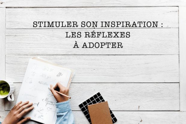 stimuler son inspiration