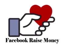 Facebook Raise Money - Facebook Fundraiser