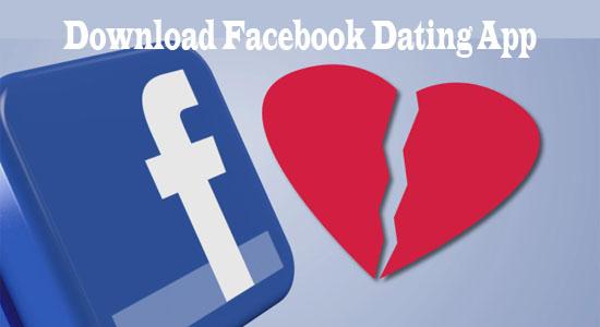 Facebook Dating App - Facebook Dating App Free | Facebook Dating App Download Free
