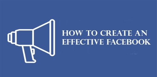 How To Create An Effective Facebook