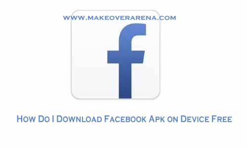 How Do I Download Facebook Apk on Device Free