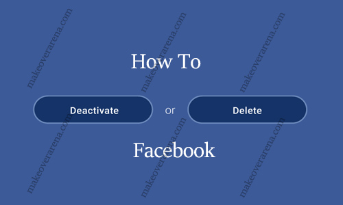 How to Deactivate (or Delete) Facebook