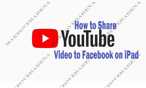 How to Share YouTube Video to Facebook on iPad