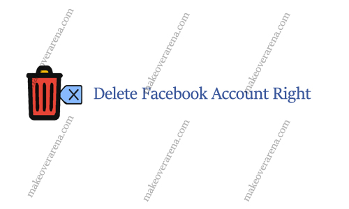 Delete Facebook Account Right