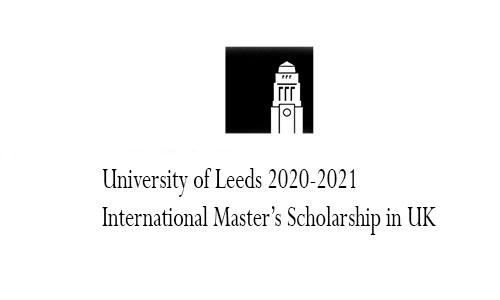 University of Leeds 2020-2021 International Master's Scholarship in UK