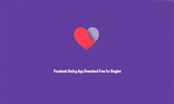 Facebook Dating App Download Free for Singles