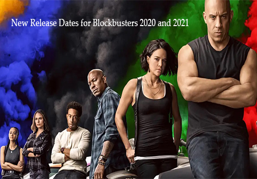 New Release Dates for Blockbusters 2020 and 2021