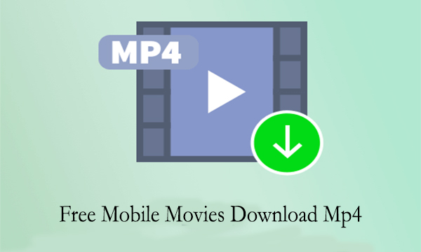 Free Mobile Movies Download Mp4