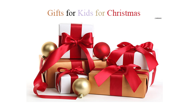 Gifts for Kids for Christmas