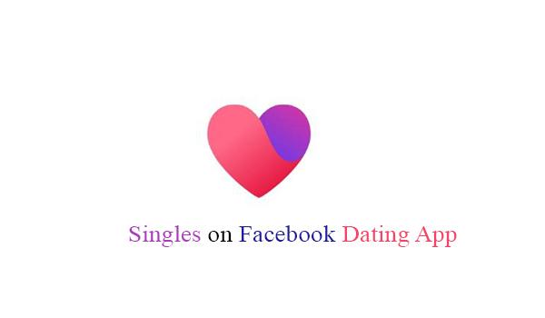 Singles on Facebook Dating App