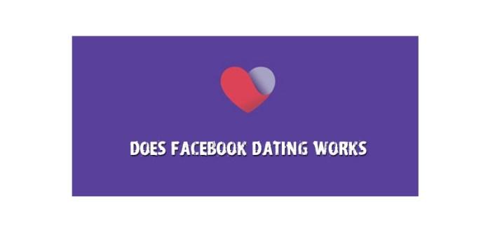 Does Facebook Dating Works