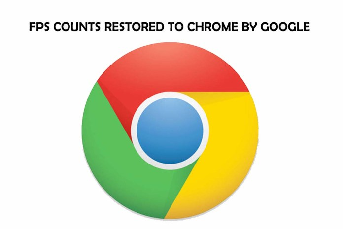 FPS Counts Restored to Chrome by Google