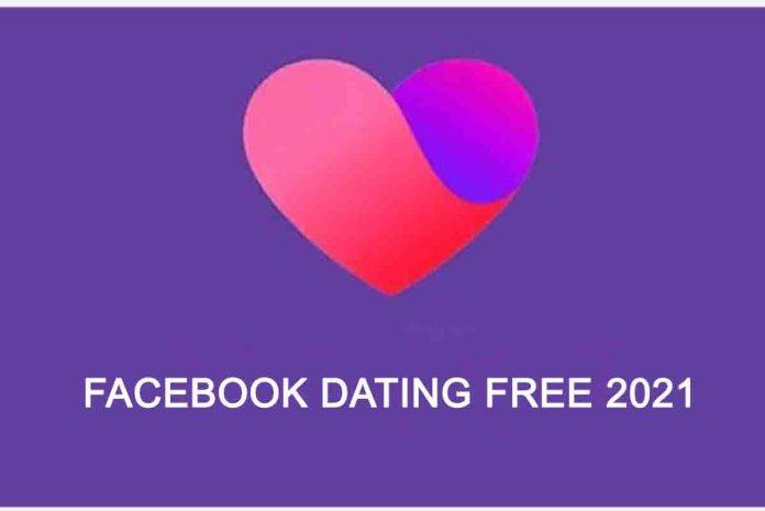 Facebook Dating Free 2021